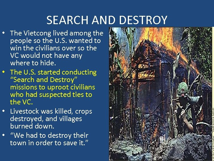 SEARCH AND DESTROY • The Vietcong lived among the people so the U. S.