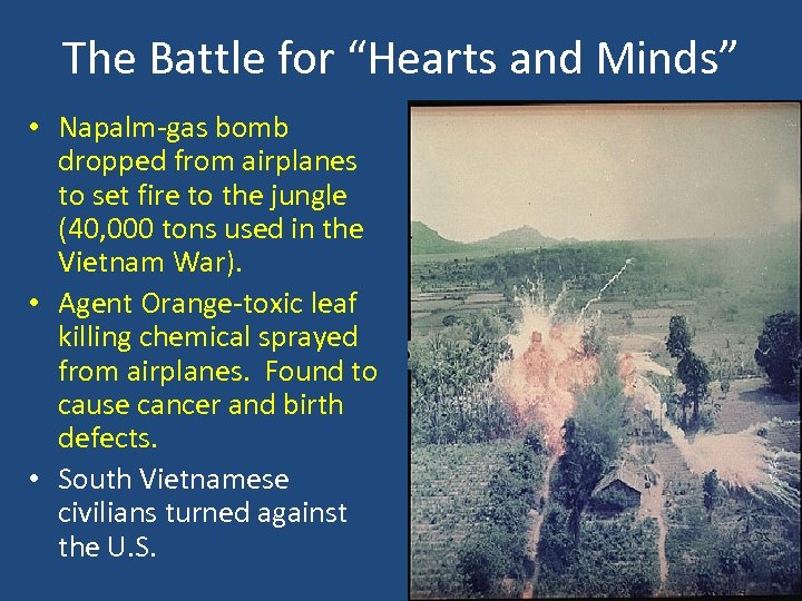 "The Battle for ""Hearts and Minds"" • Napalm-gas bomb dropped from airplanes to set"
