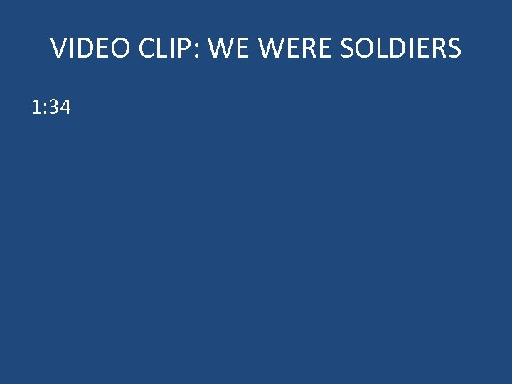 VIDEO CLIP: WE WERE SOLDIERS 1: 34