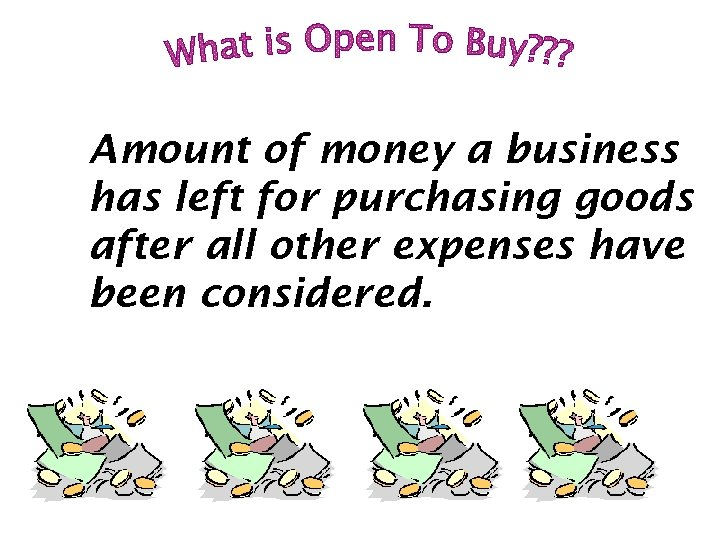Amount of money a business has left for purchasing goods after all other expenses