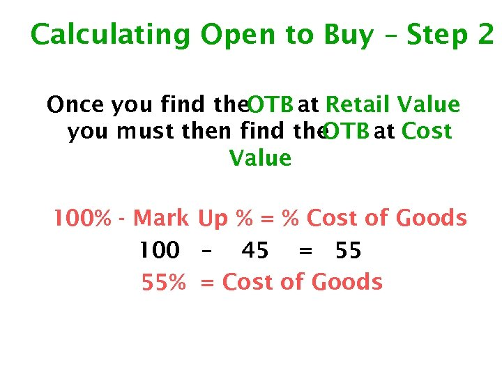 Calculating Open to Buy – Step 2 Once you find the. OTB at Retail