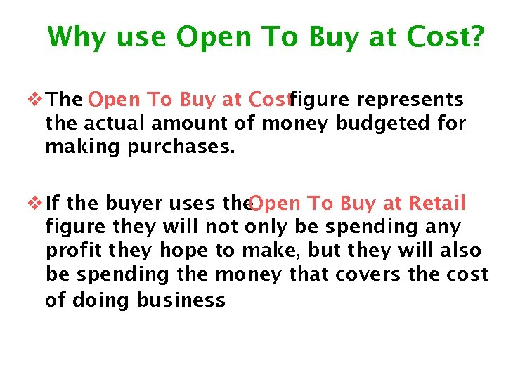 Why use Open To Buy at Cost? v The Open To Buy at Cost