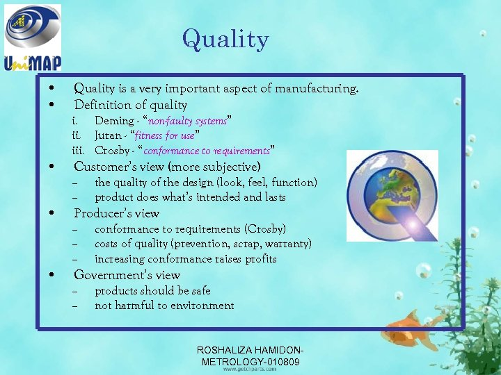 Quality • • Quality is a very important aspect of manufacturing. Definition of quality