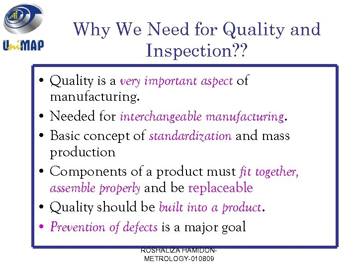 Why We Need for Quality and Inspection? ? • Quality is a very important