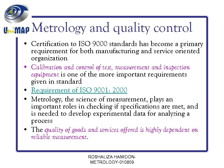Metrology and quality control • Certification to ISO 9000 standards has become a primary