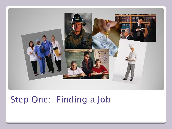 Step One: Finding a Job