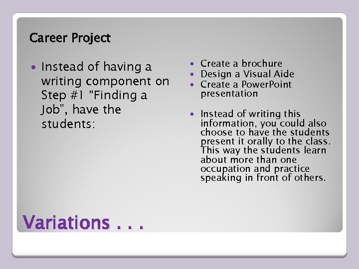 "Career Project Instead of having a writing component on Step #1 ""Finding a Job"","