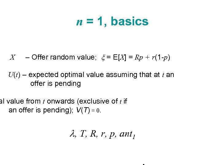 n = 1, basics X – Offer random value; x = E[X] = Rp