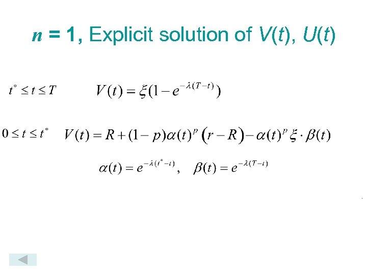 n = 1, Explicit solution of V(t), U(t) .