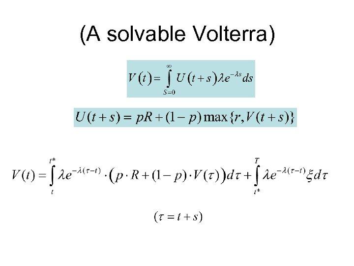 (A solvable Volterra)