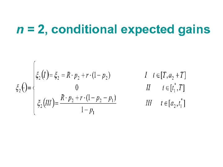 n = 2, conditional expected gains