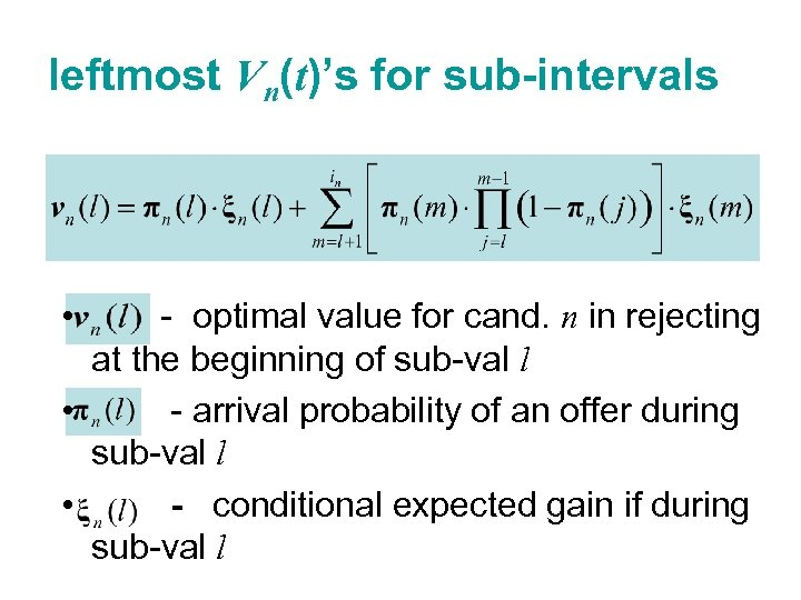 leftmost Vn(t)'s for sub-intervals • - optimal value for cand. n in rejecting at