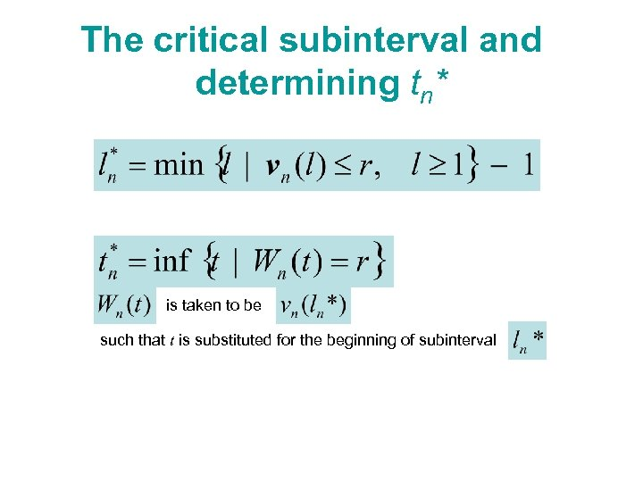 The critical subinterval and determining tn* is taken to be such that t is