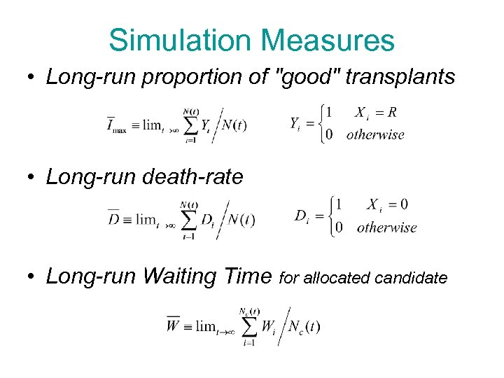 Simulation Measures • Long-run proportion of