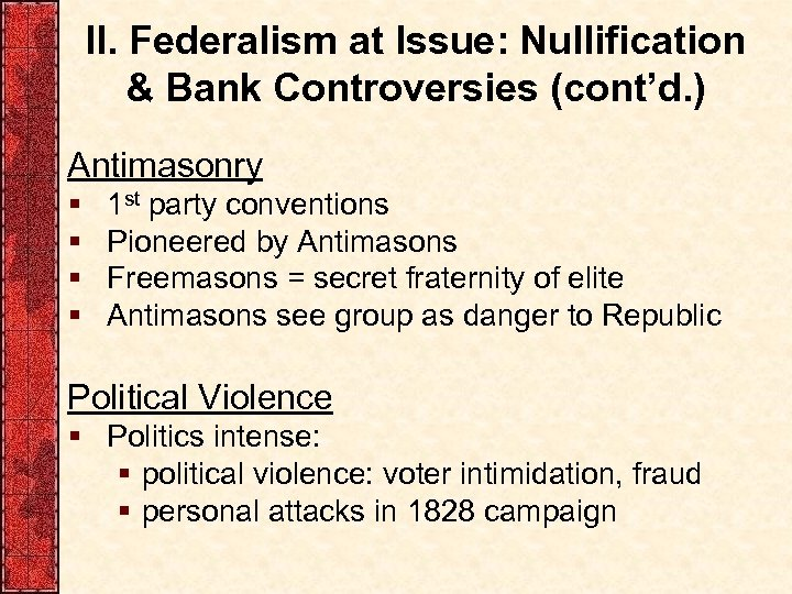 II. Federalism at Issue: Nullification & Bank Controversies (cont'd. ) Antimasonry § § 1