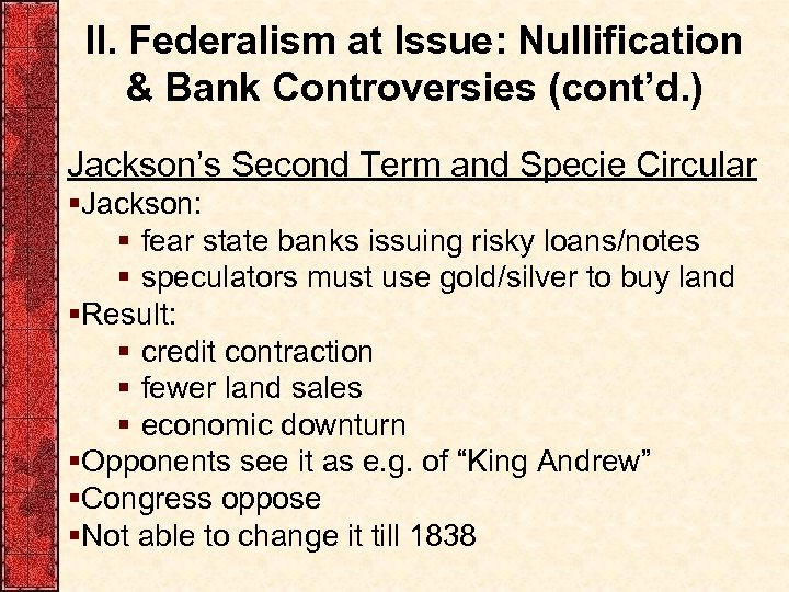 II. Federalism at Issue: Nullification & Bank Controversies (cont'd. ) Jackson's Second Term and