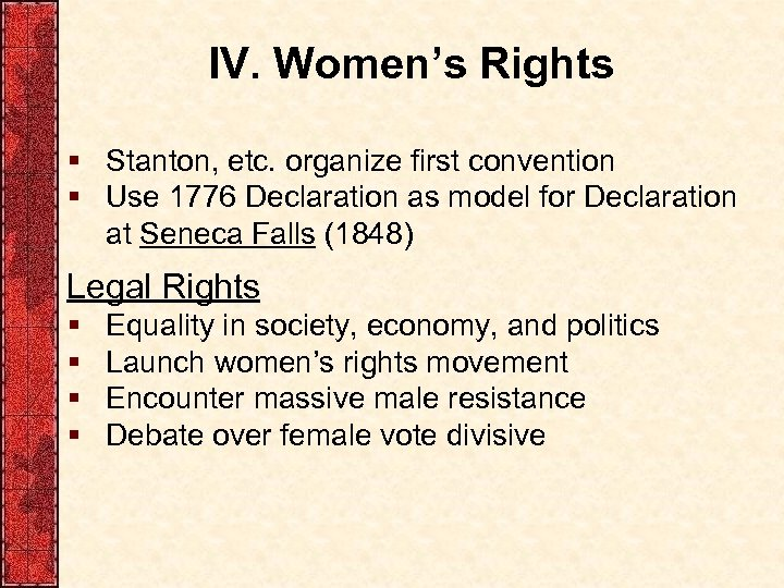 IV. Women's Rights § Stanton, etc. organize first convention § Use 1776 Declaration as