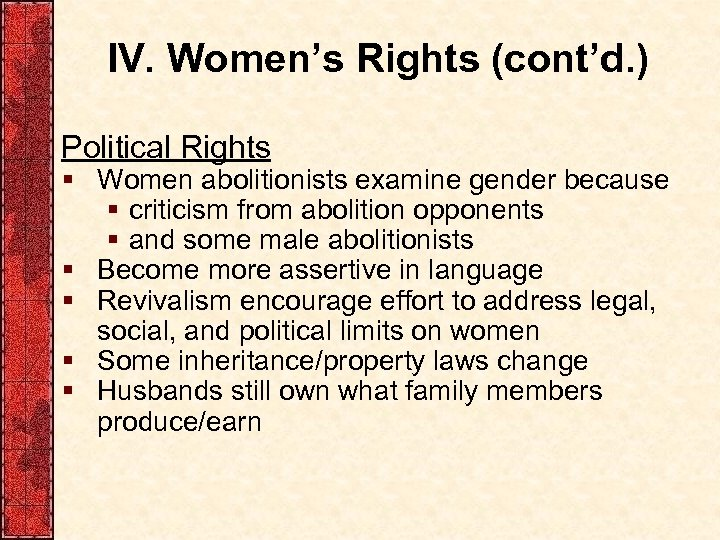 IV. Women's Rights (cont'd. ) Political Rights § Women abolitionists examine gender because §