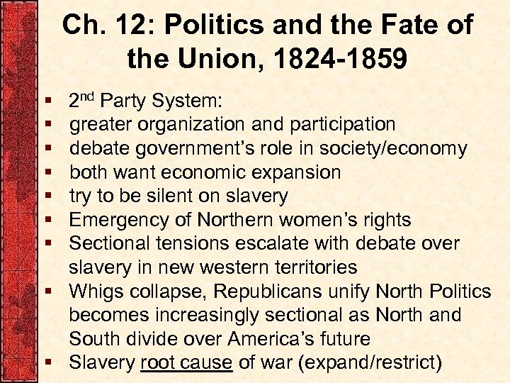 Ch. 12: Politics and the Fate of the Union, 1824 -1859 § § §