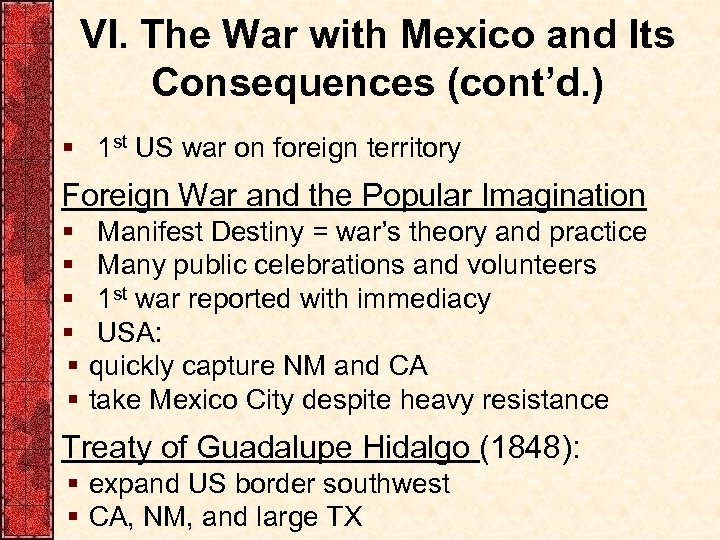 VI. The War with Mexico and Its Consequences (cont'd. ) § 1 st US