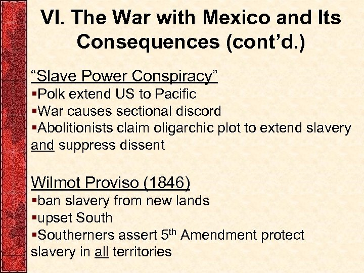 """VI. The War with Mexico and Its Consequences (cont'd. ) """"Slave Power Conspiracy"""" §Polk"""