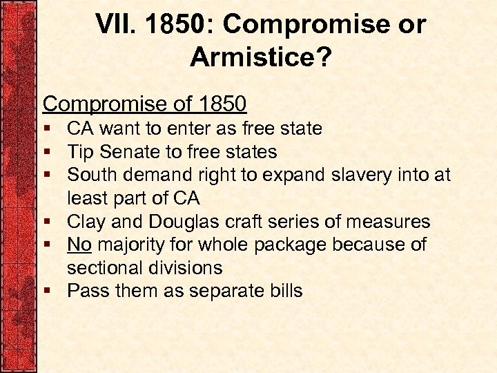 VII. 1850: Compromise or Armistice? Compromise of 1850 § CA want to enter as