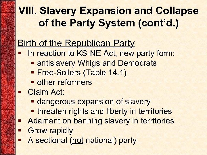 VIII. Slavery Expansion and Collapse of the Party System (cont'd. ) Birth of the