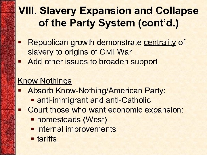 VIII. Slavery Expansion and Collapse of the Party System (cont'd. ) § Republican growth