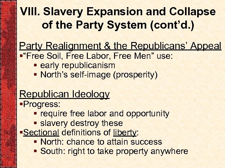 VIII. Slavery Expansion and Collapse of the Party System (cont'd. ) Party Realignment &