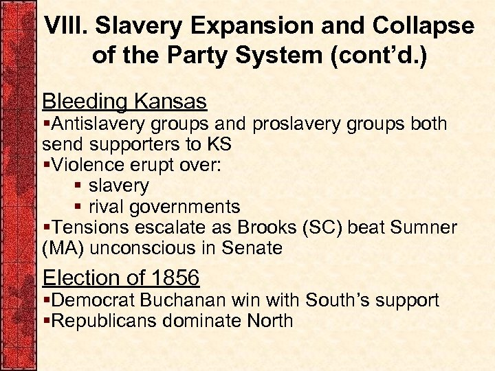 VIII. Slavery Expansion and Collapse of the Party System (cont'd. ) Bleeding Kansas §Antislavery