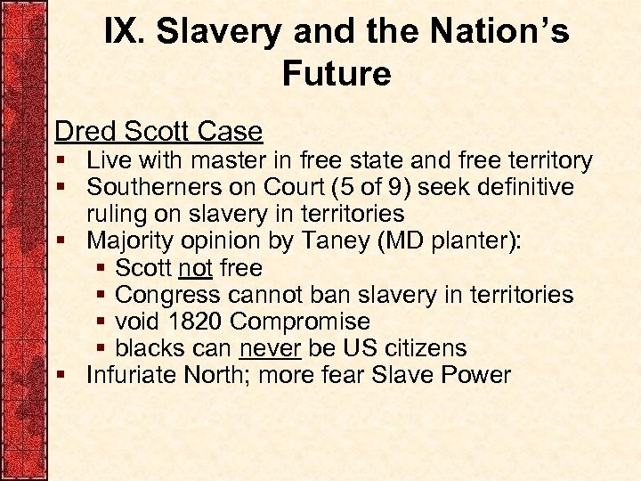 IX. Slavery and the Nation's Future Dred Scott Case § Live with master in