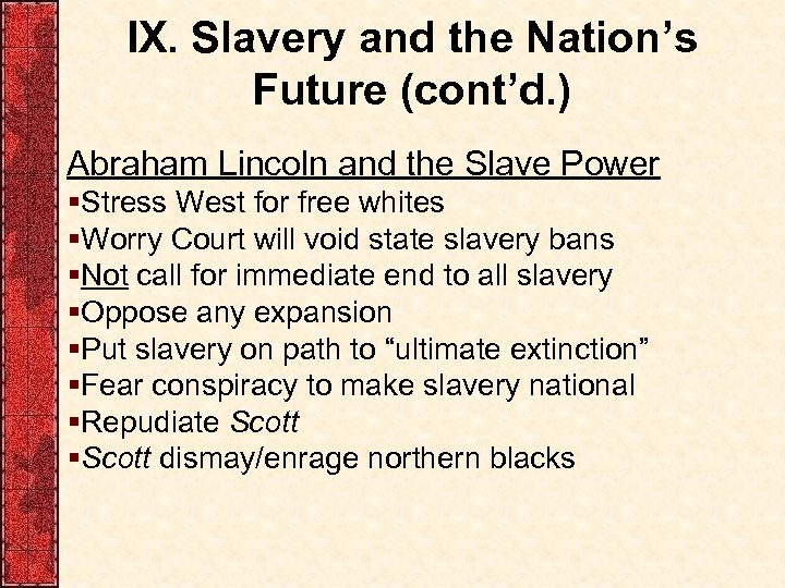 IX. Slavery and the Nation's Future (cont'd. ) Abraham Lincoln and the Slave Power