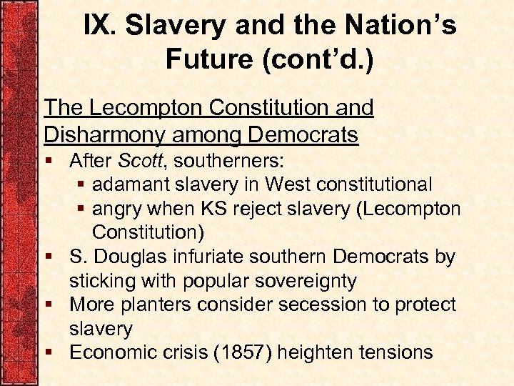 IX. Slavery and the Nation's Future (cont'd. ) The Lecompton Constitution and Disharmony among