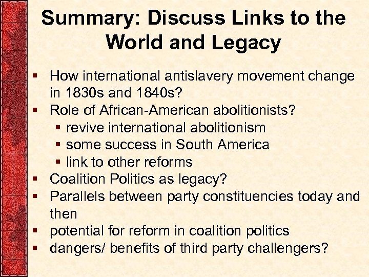 Summary: Discuss Links to the World and Legacy § How international antislavery movement change