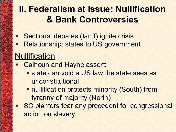 II. Federalism at Issue: Nullification & Bank Controversies § Sectional debates (tariff) ignite crisis