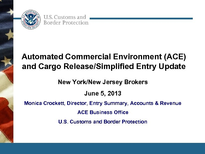 Automated Commercial Environment (ACE) and Cargo Release/Simplified Entry Update New York/New Jersey Brokers June