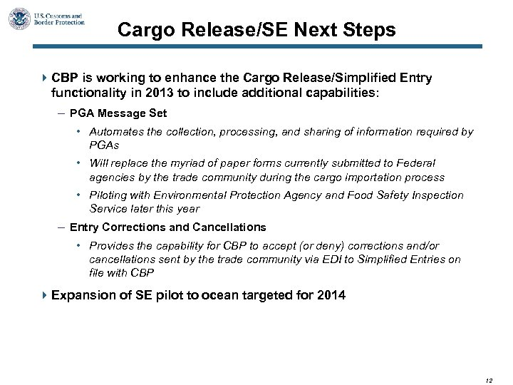 Cargo Release/SE Next Steps 4 CBP is working to enhance the Cargo Release/Simplified Entry