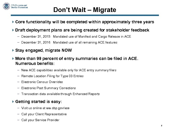 Don't Wait – Migrate 4 Core functionality will be completed within approximately three years