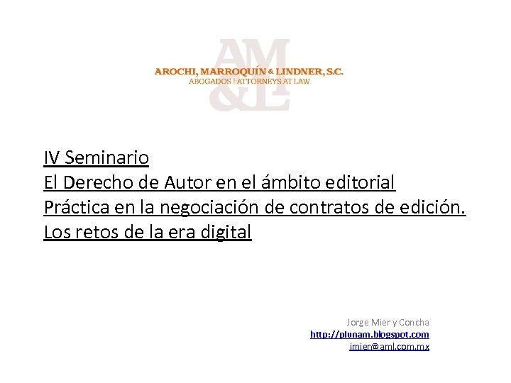 IV Seminario El Derecho de Autor en el ámbito editorial Práctica en la negociación