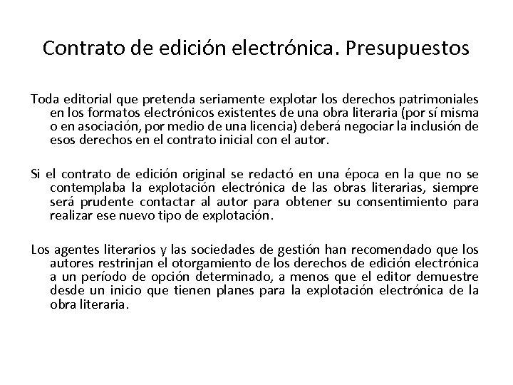 Contrato de edición electrónica. Presupuestos Toda editorial que pretenda seriamente explotar los derechos patrimoniales