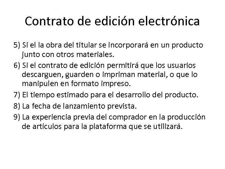 Contrato de edición electrónica 5) Si el la obra del titular se incorporará en