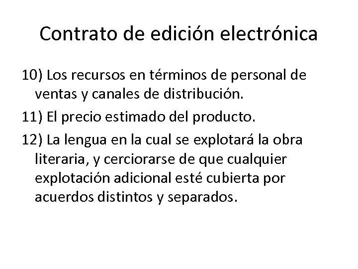 Contrato de edición electrónica 10) Los recursos en términos de personal de ventas y