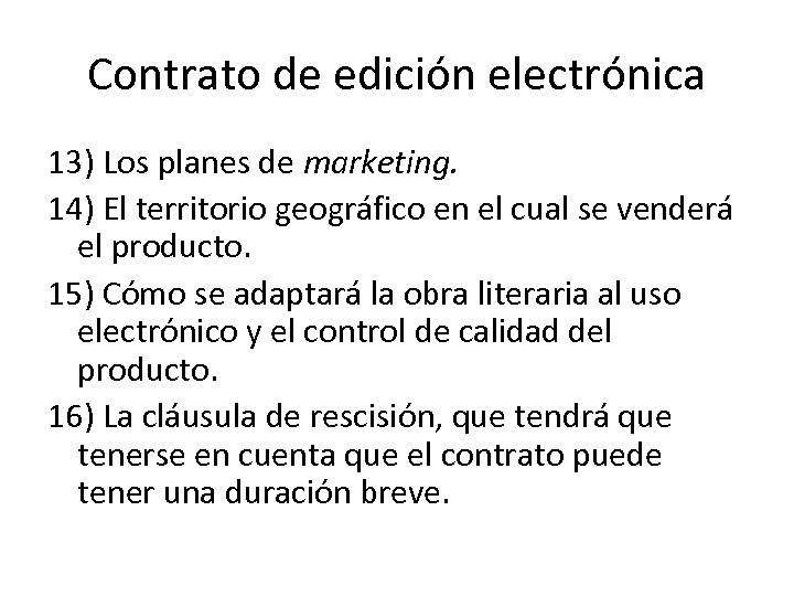 Contrato de edición electrónica 13) Los planes de marketing. 14) El territorio geográfico en