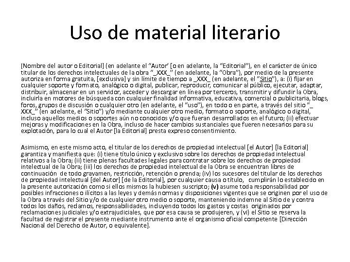 """Uso de material literario [Nombre del autor o Editorial] (en adelante el """"Autor' [o"""