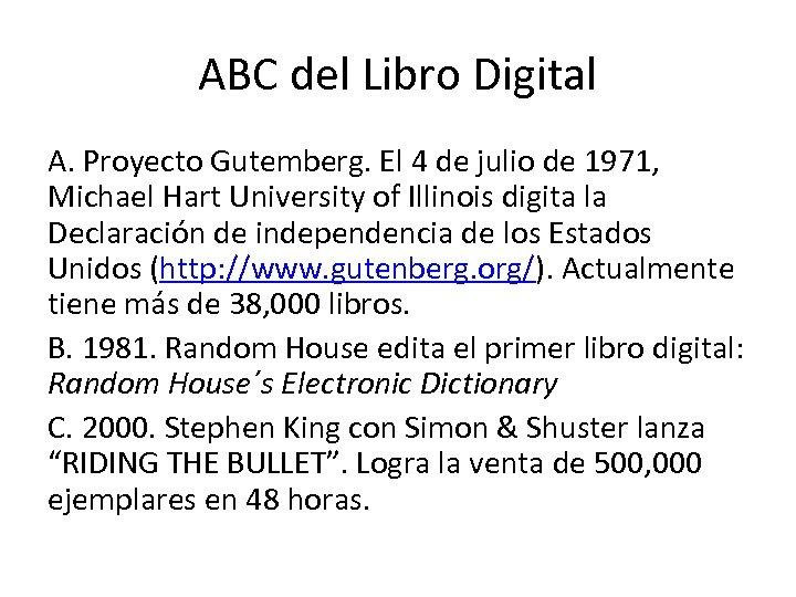 ABC del Libro Digital A. Proyecto Gutemberg. El 4 de julio de 1971, Michael