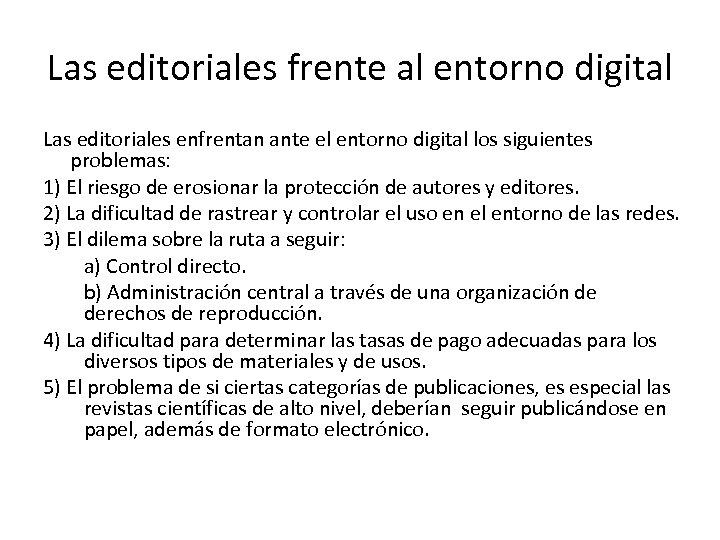 Las editoriales frente al entorno digital Las editoriales enfrentan ante el entorno digital los