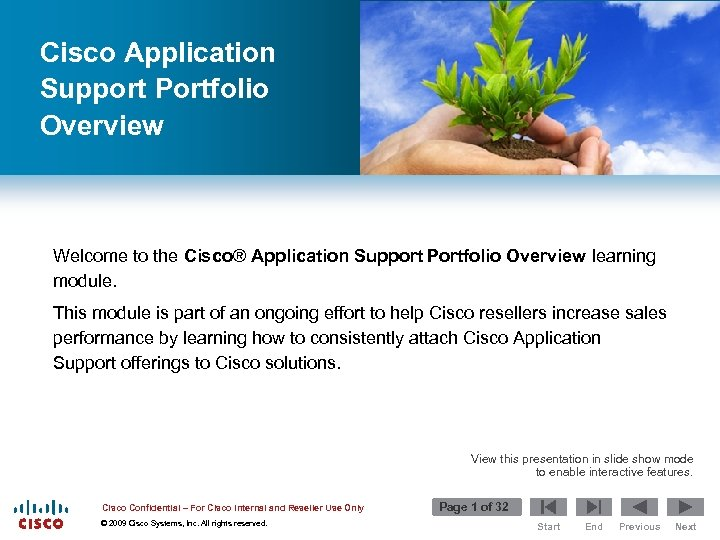 Cisco Application Support Portfolio Overview Welcome to the Cisco® Application Support Portfolio Overview learning