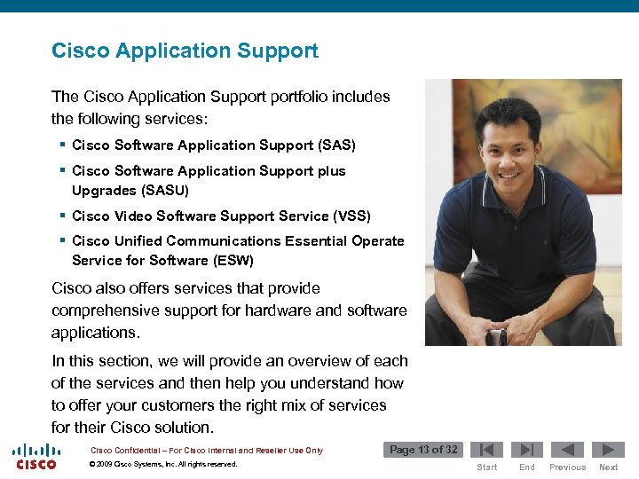 Cisco Application Support The Cisco Application Supportfolio includes the following services: § Cisco Software