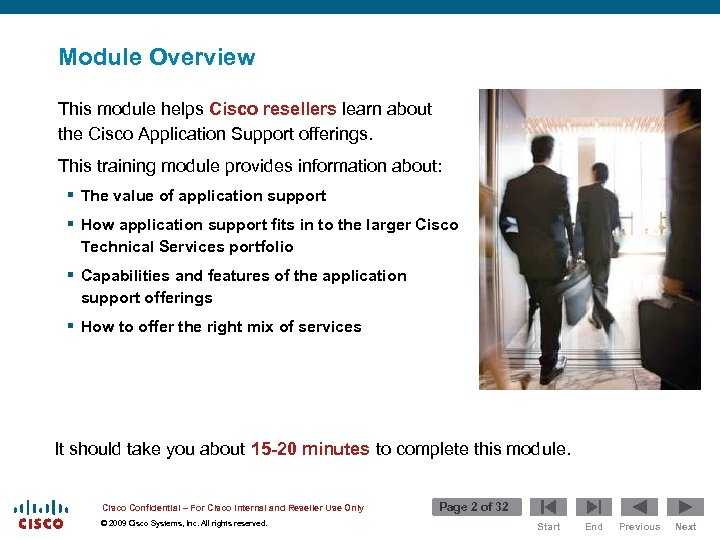 Module Overview This module helps Cisco resellers learn about the Cisco Application Support offerings.