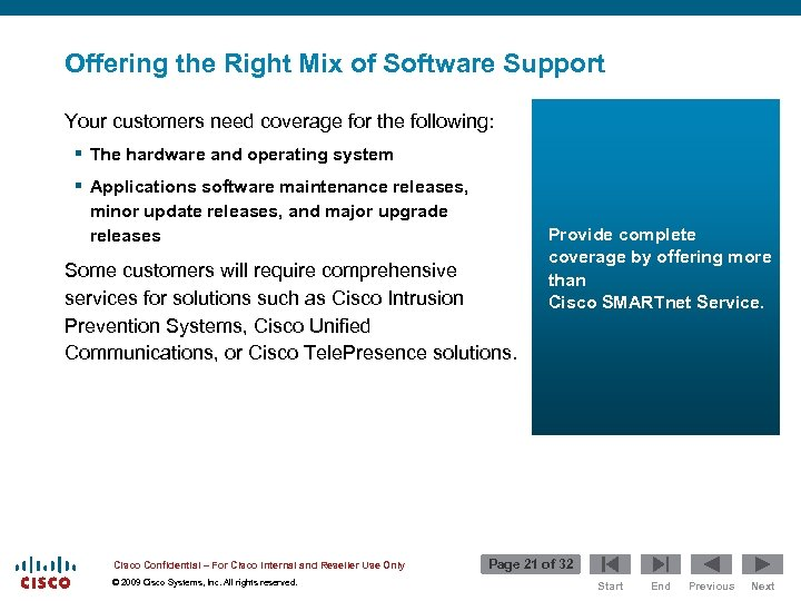 Offering the Right Mix of Software Support Your customers need coverage for the following: